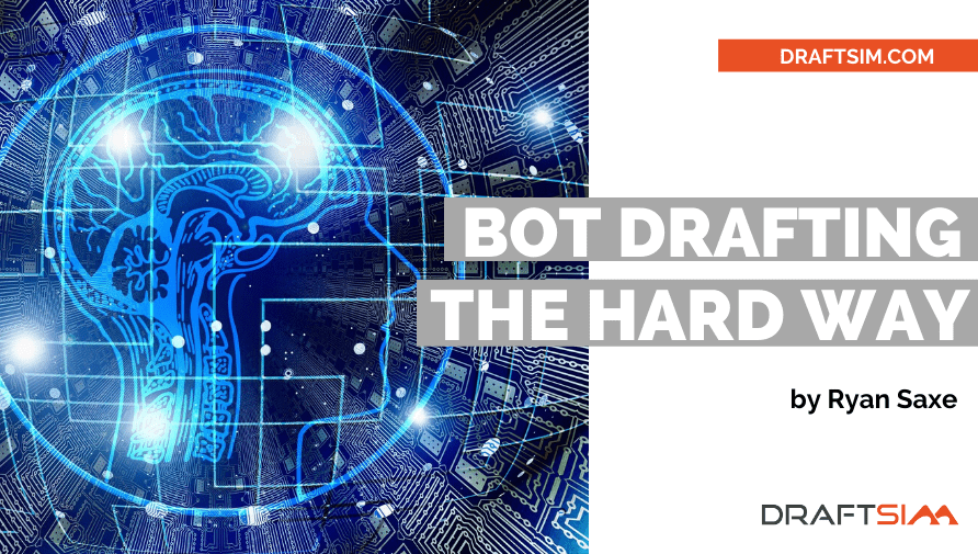 Bot Drafting the Hard Way