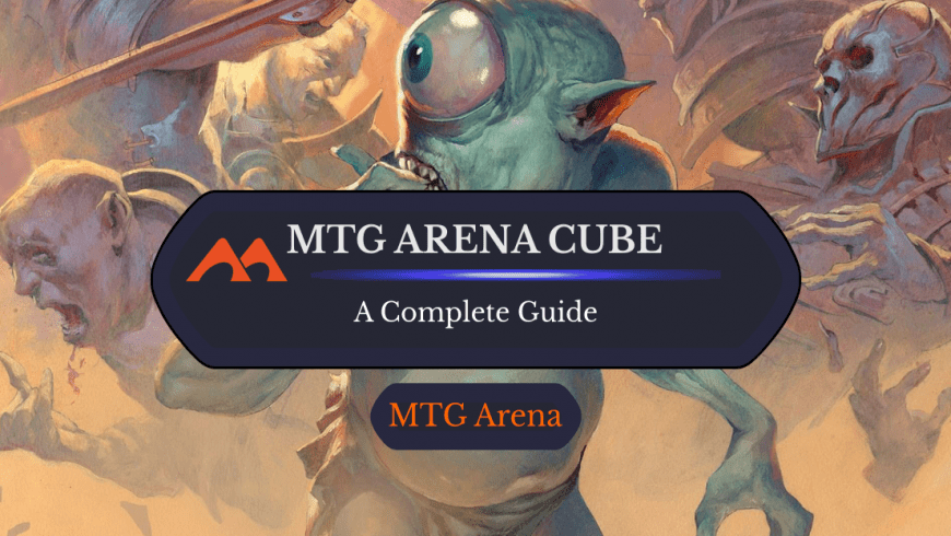 A Complete Guide to MTG Arena Cube