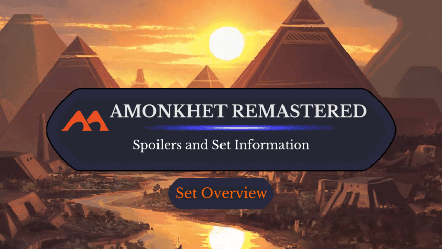 Amonkhet Remastered: Spoilers and Set Information