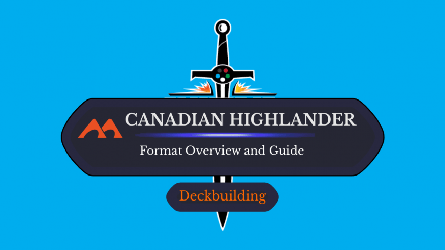Canadian Highlander Format Overview and Guide