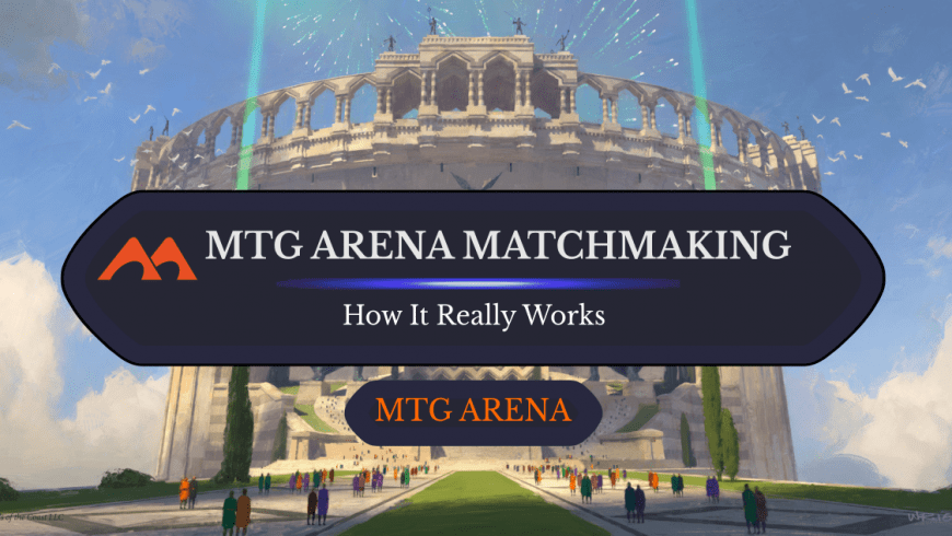 How Does Matchmaking Actually Work in MTG Arena?