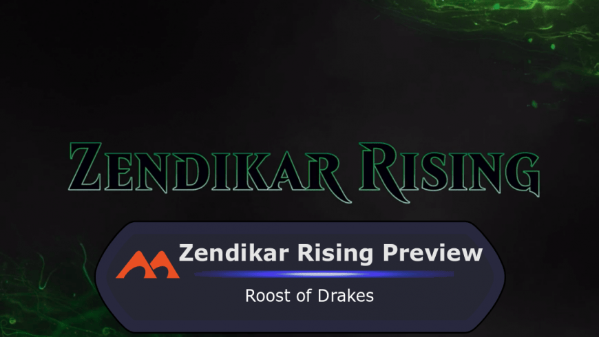 Draftsim Exclusive Preview: Roost of Drakes from Zendikar Rising