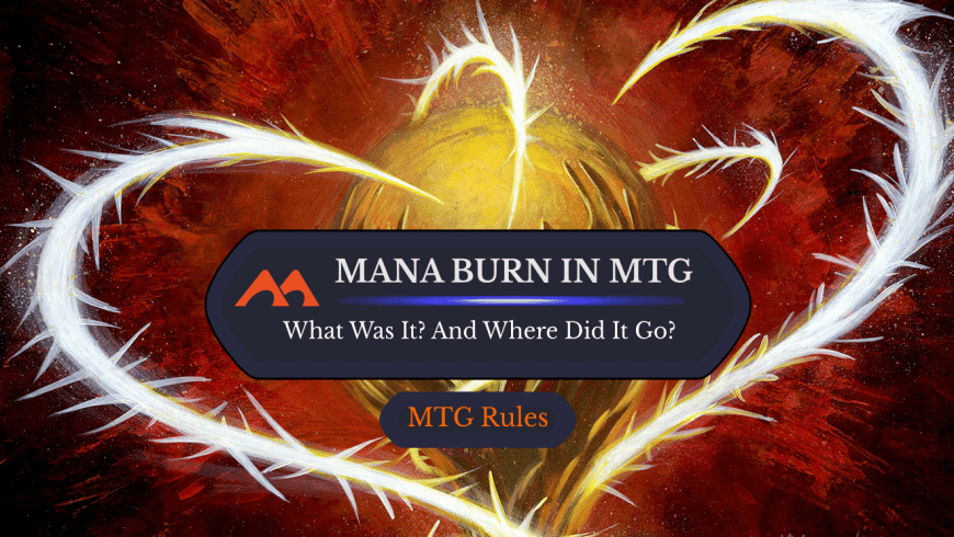A History of Mana Burn in MTG—and Why it Will Never Return