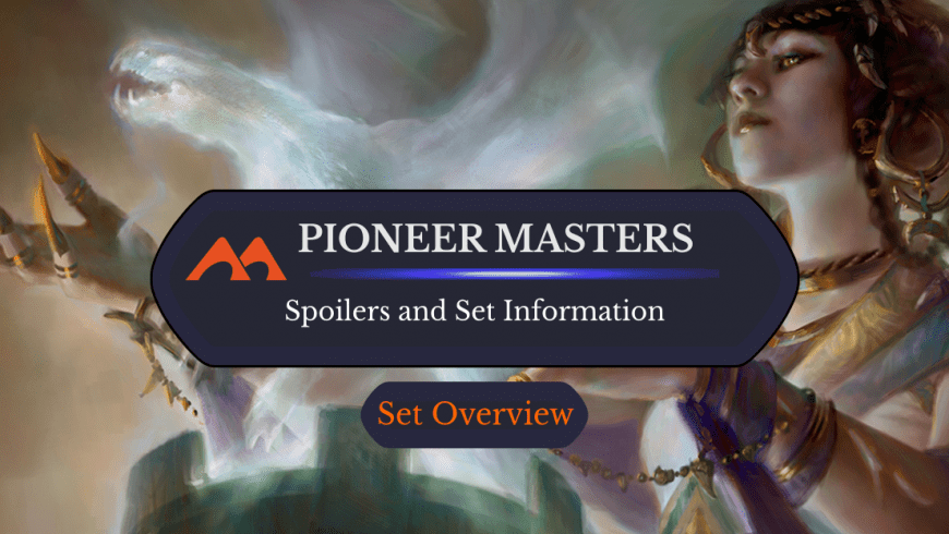 Pioneer Masters: Spoilers and Set Information