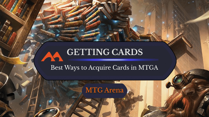What's the Best Way to Get Cards in MTG Arena?