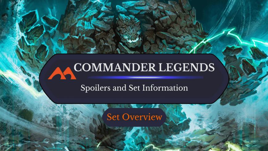 Commander Legends: Spoilers and Set Information