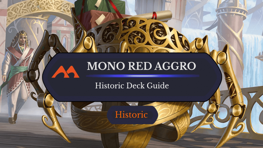 Deck Guide: Mono Red Aggro in Historic