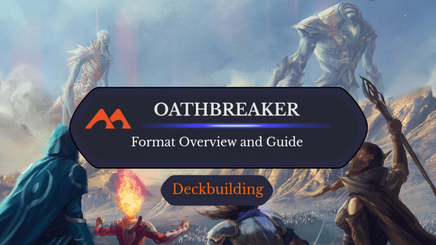Oathbreaker Format Overview and Guide