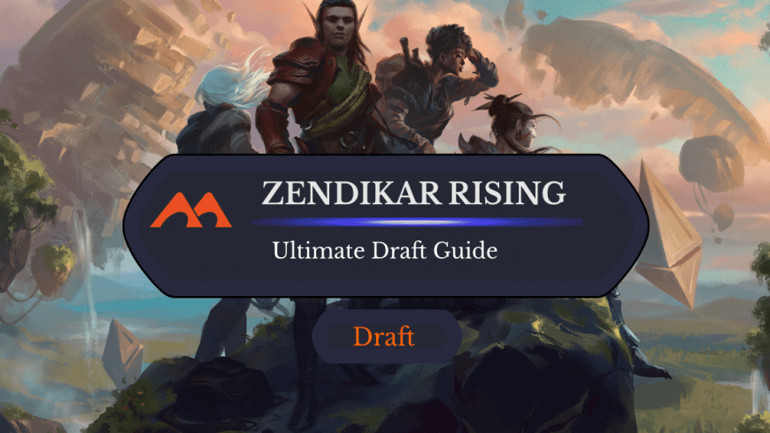 The Ultimate Guide to Zendikar Rising Draft