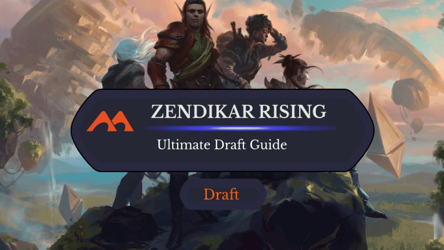 The Ultimate Guide to Zendikar Rising Draft