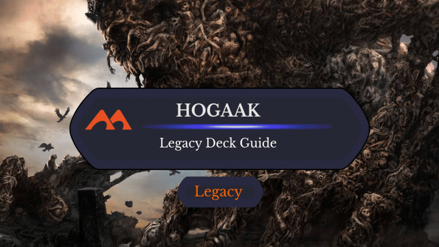 Deck Guide: Hogaak in Legacy