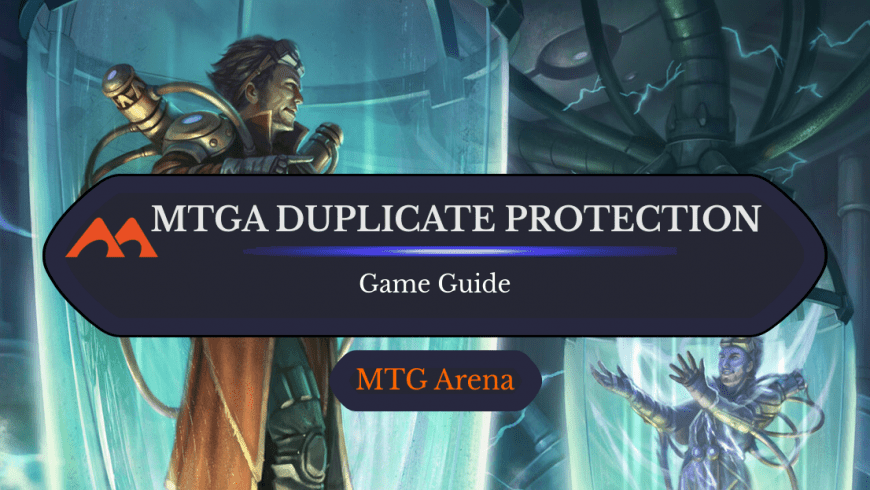 How Does MTGA Duplicate Protection Work?