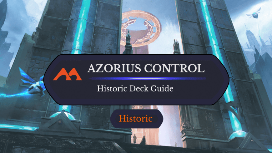 Deck Guide: Azorius Control in Historic