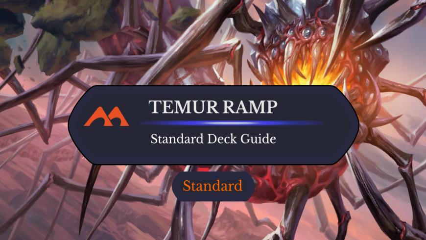 Deck Guide: Temur Ramp in Standard