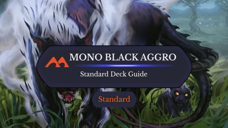 Deck Guide: Mono Black Aggro in Standard