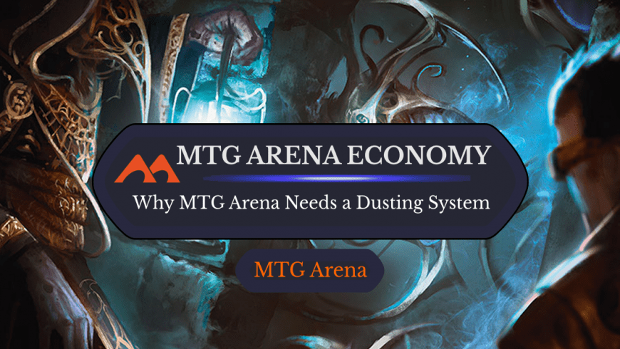 Why MTG Arena Needs a Dusting System