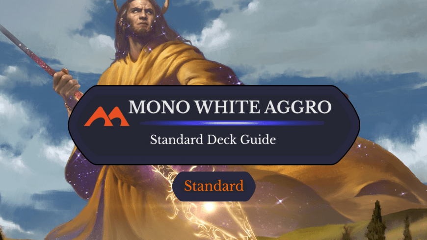 Deck Guide: Mono White Aggro in Standard