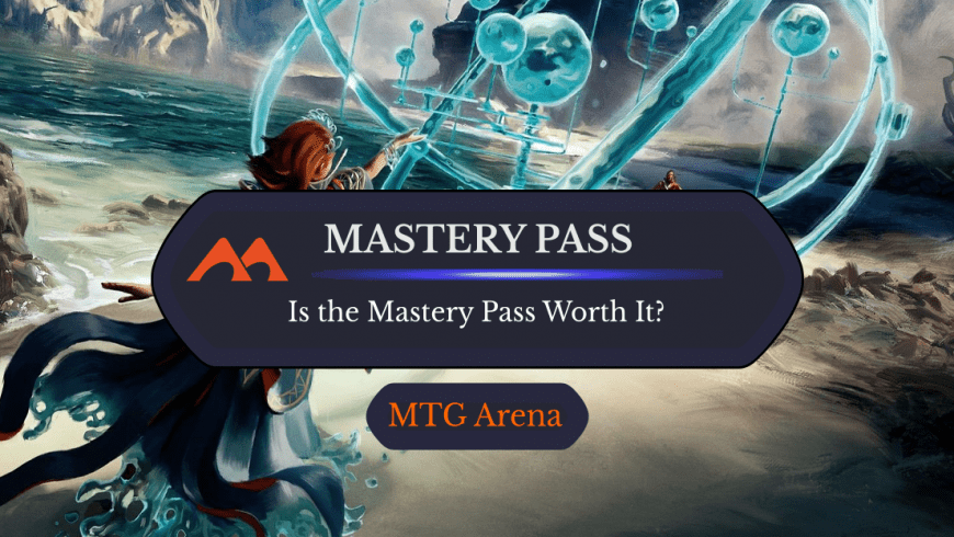 Is the MTG Arena Mastery Pass Worth It?