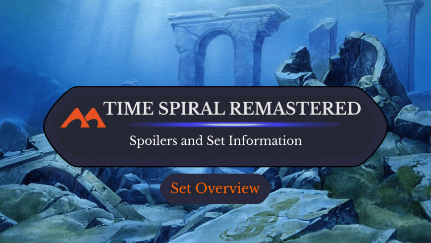 Time Spiral Remastered Spoilers, Set News, and Information