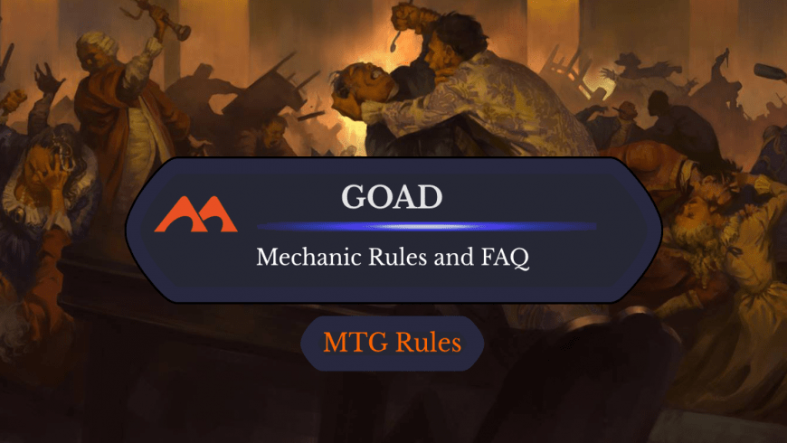 Goad in MTG: Rules, History, and Cards