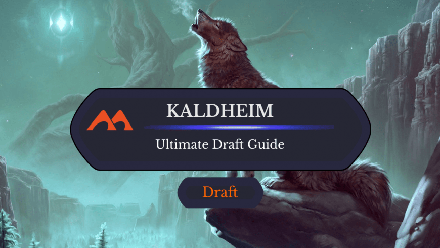 The Ultimate Guide to Kaldheim Draft