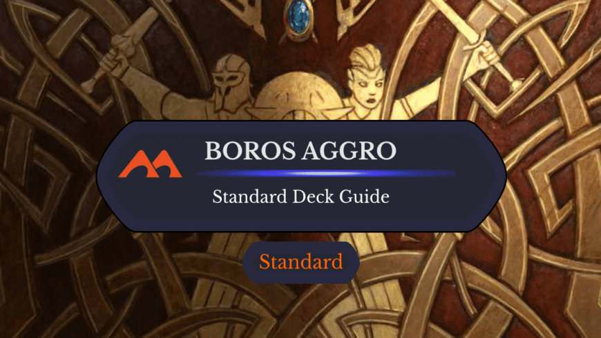 Deck Guide: Boros Aggro in Standard