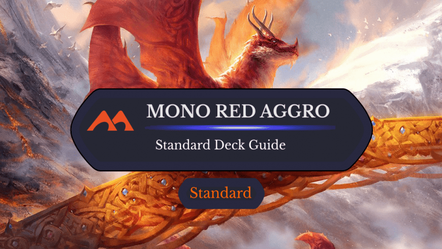 Deck Guide: Mono Red Aggro in Standard