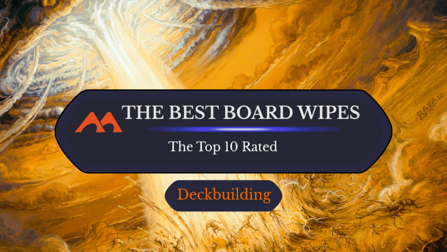 The Best Board Wipes in MTG – Top 10 Sweepers