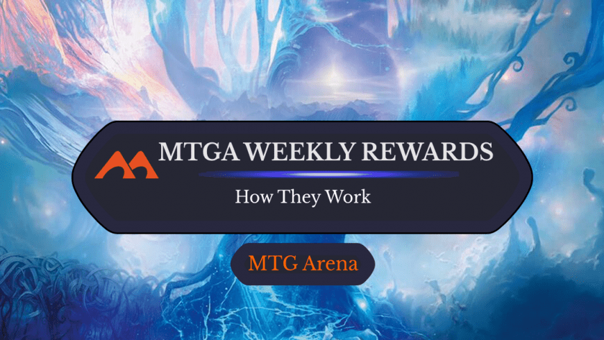 How Do Weekly Rewards Work in MTG Arena?
