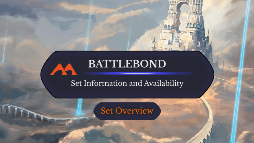 Battlebond Set Information and Where to Find