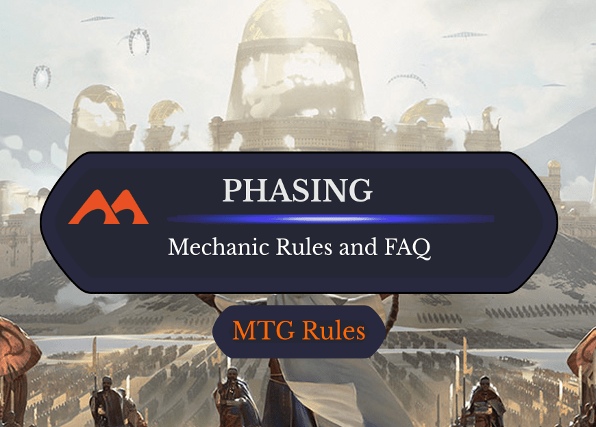 Phasing in MTG: Rules, History, and Cards