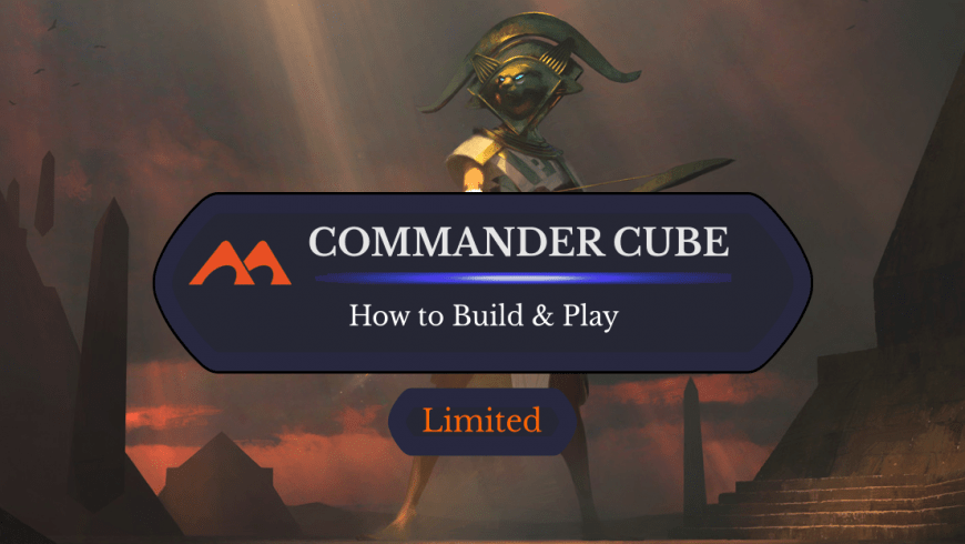 Commander Cube Overview: How to Play it and How to Build One