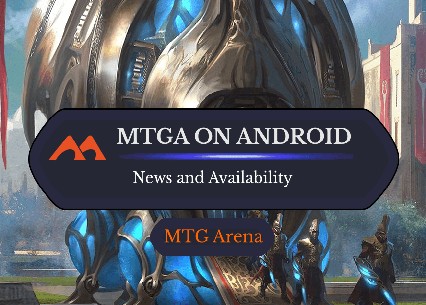 Everything You Need to Know About MTGA on Android