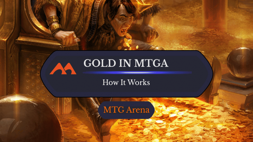 All About Gold in MTGA: How to Get it and How to Spend It