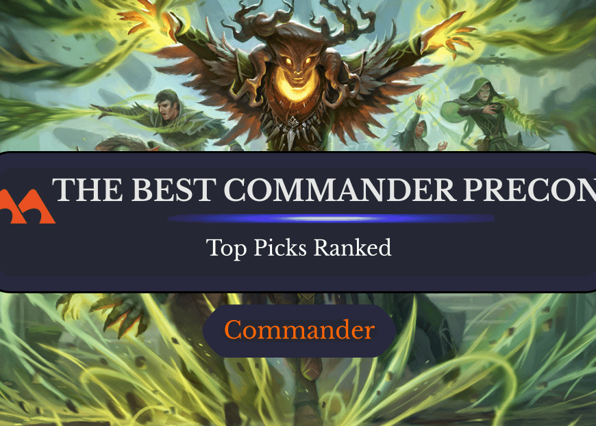 Which Is the Best Commander Precon? Budget, Value, and Power Picks