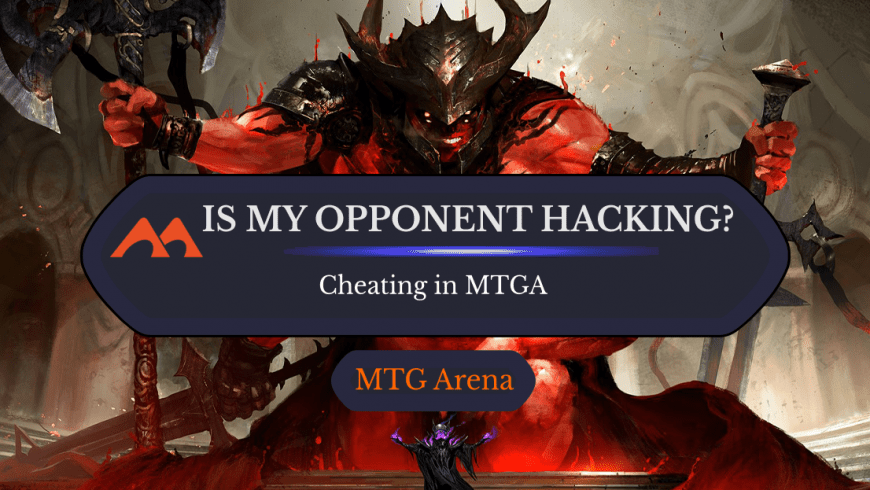 Is My Opponent Hacking or Cheating in MTGA?