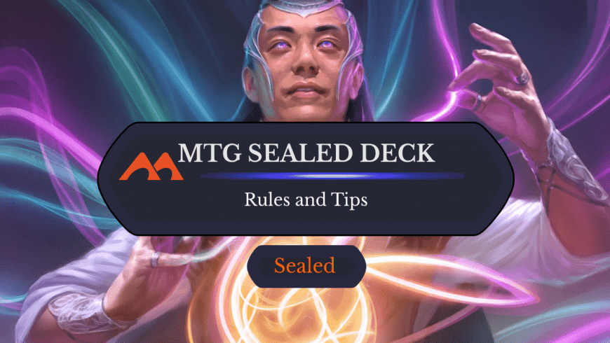 MTG Sealed Deck Rules and Tips