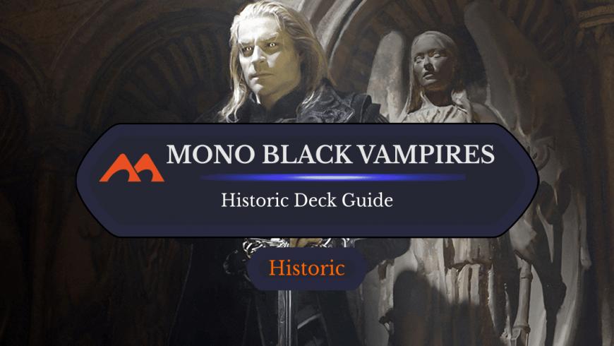 Deck Guide: Mono Black Vampires in Historic