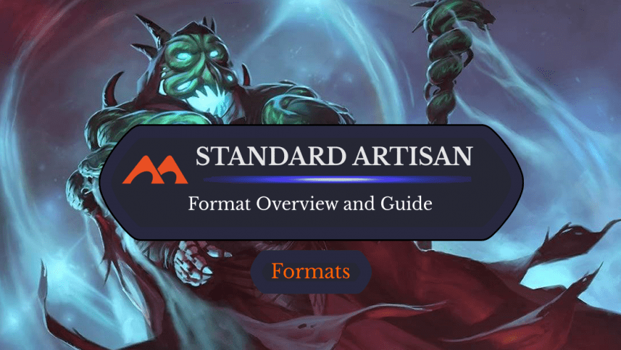 Standard (and Historic) Artisan on MTG Arena: Format Overview and Guide
