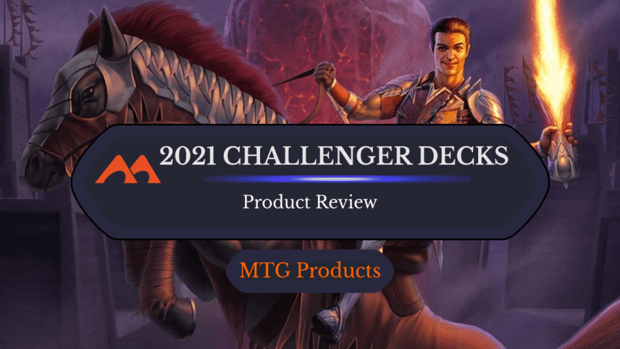 2021 MTG Challenger Decks Reviewed