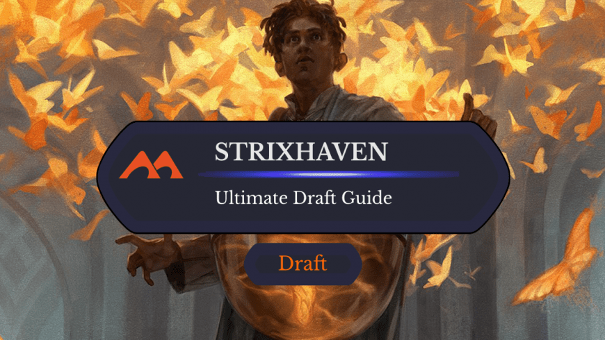 The Ultimate Guide to Strixhaven Draft