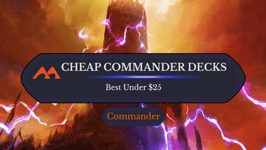 The Best Cheap Commander Decks: How to Build for $25 or Less
