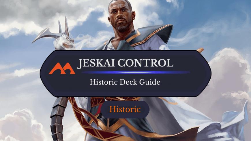 Deck Guide: Jeskai Control in Historic