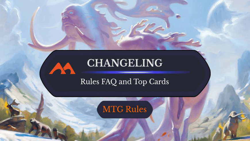 Changeling in MTG: Rules, History, and Best Cards