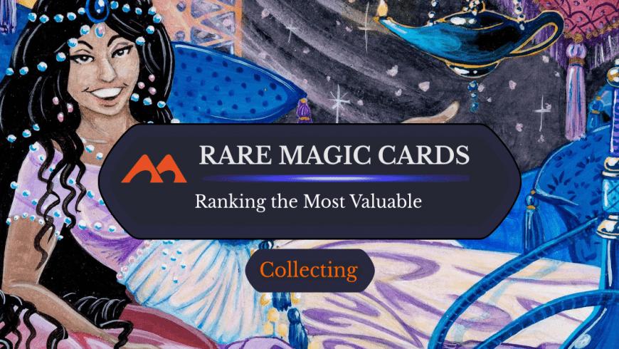 Rarer Than Black Lotus: The Most Expensive Magic Cards