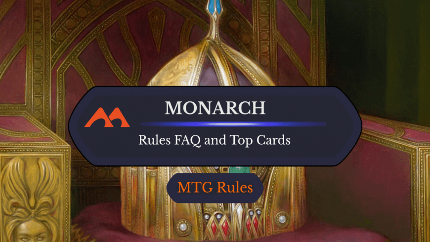 Monarch in MTG: Rules, History, and Best Cards
