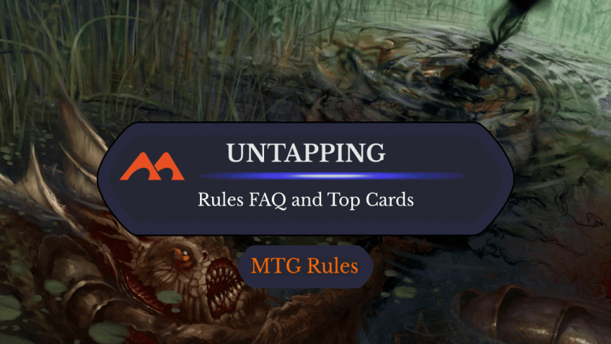 Untapped in MTG: Rules, History, and Best Cards
