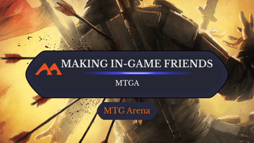 Why Won't MTGA Let Us Make Friends With Strangers?