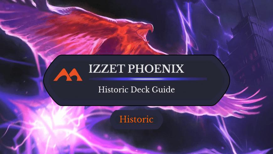 Deck Guide: Izzet Phoenix in Historic