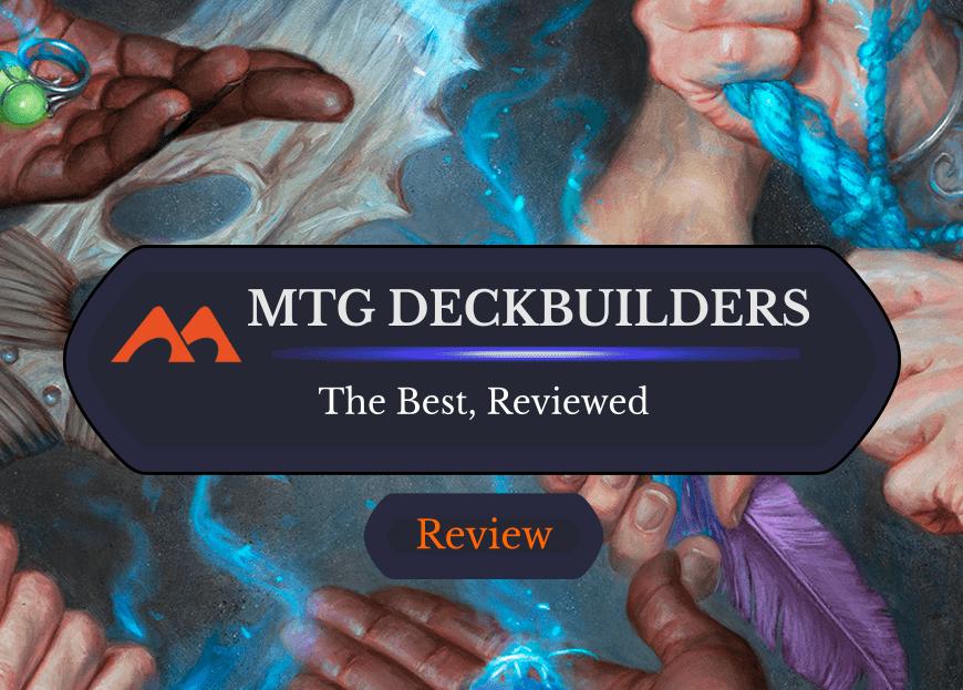 Reviewed: The Best Deckbuilding Tools for MTG